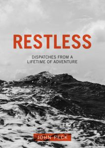 Restless: Dispatches from a Lifetime of Adventure