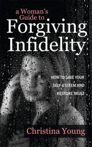 A Woman's Guide to Forgiving Infidelity